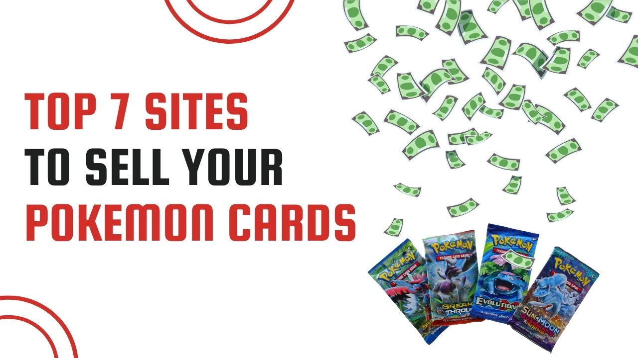 Top 7 Sites To Sell Pokemon Cards
