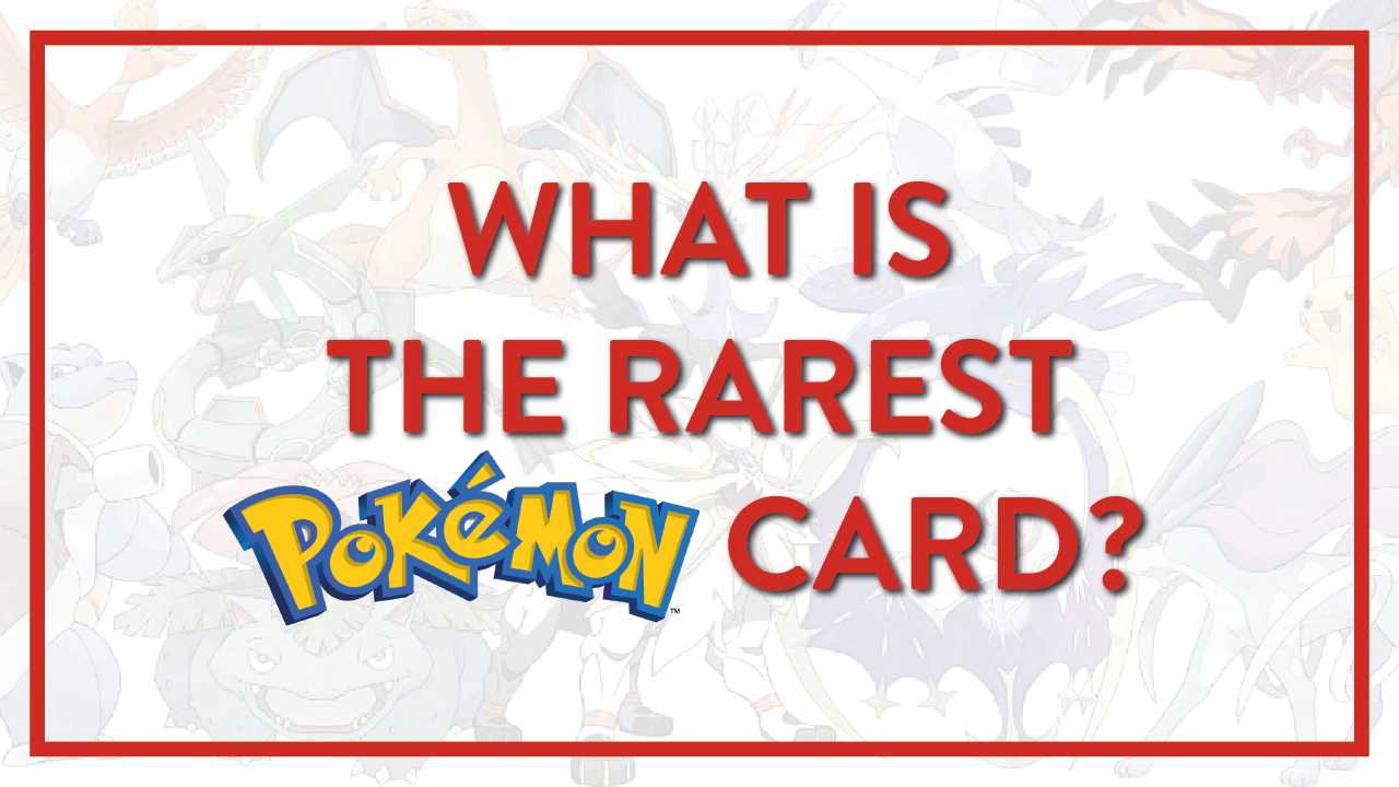 What is the Rarest Pokemon Card?